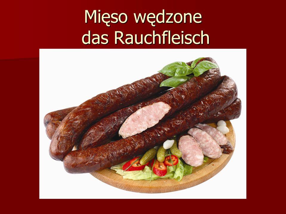 Mięso wędzone das Rauchfleisch