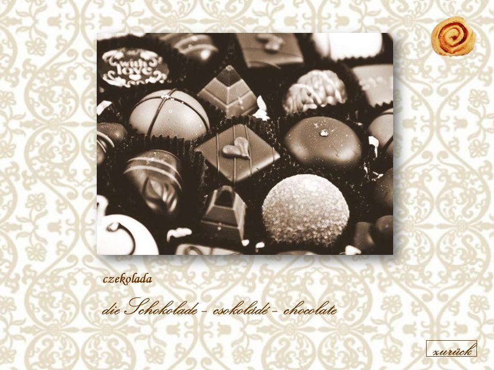 czekolada die Schokolade – csokoládé – chocolate zurück