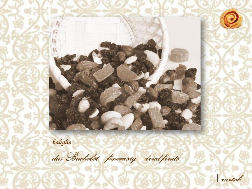 bakalie das Backobst – finomság – dried fruits zurück
