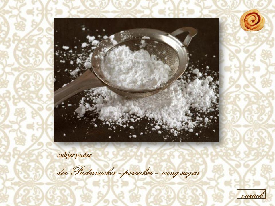 cukier puder der Puderzucker –porcukor – icing sugar zurück