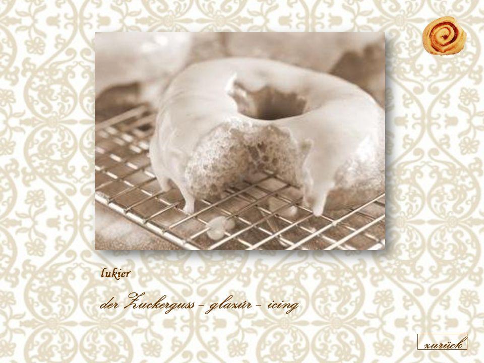 lukier der Zuckerguss – glazúr – icing zurück