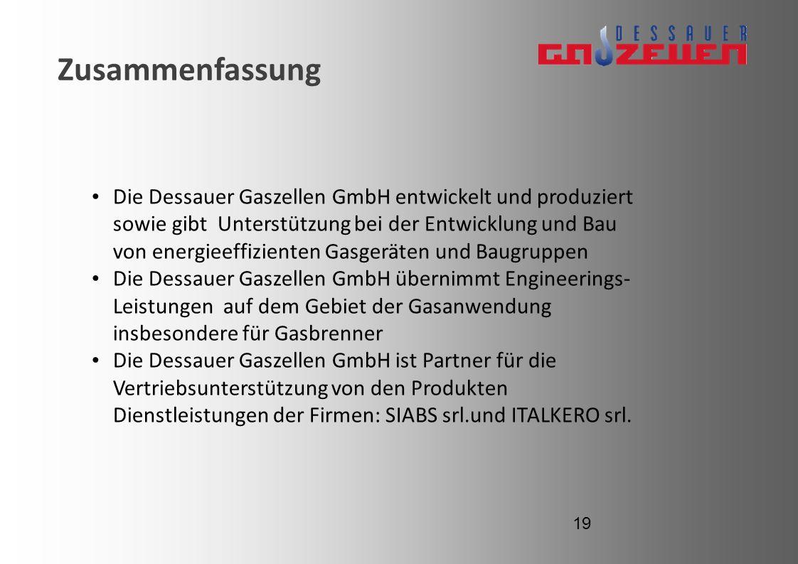Zusammenfassung Die Dessauer Gaszellen GmbH entwickelt und produziert sowie gibt Unterstützung bei der Entwicklung und Bau von energieeffizienten Gasg