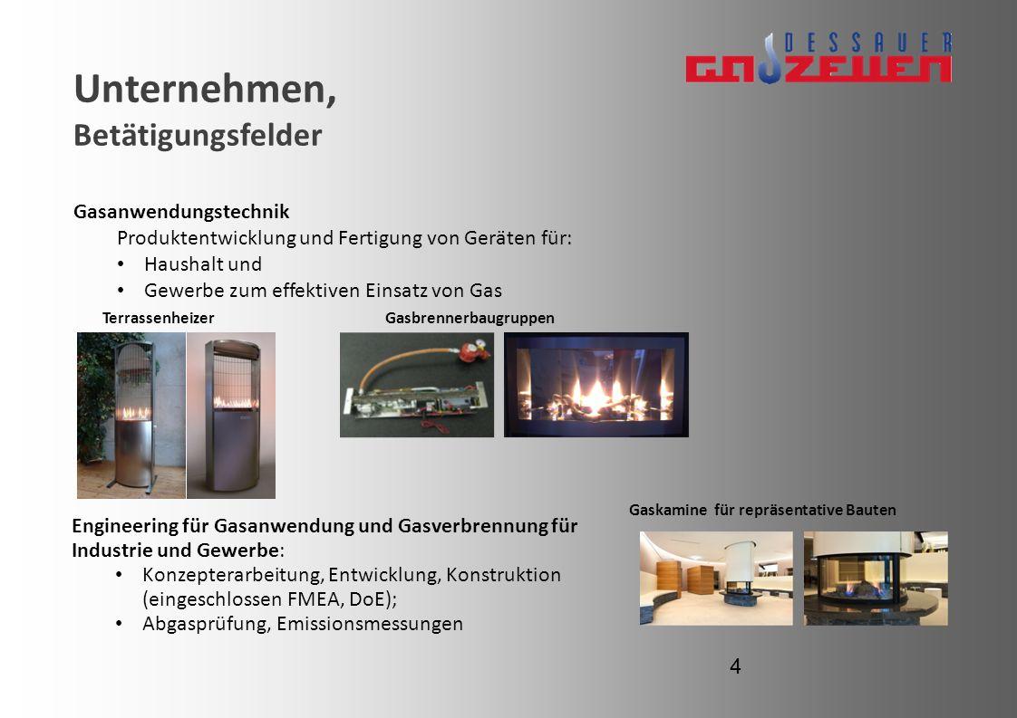 Unternehmen, Betätigungsfelder Gasanwendungstechnik Produktentwicklung und Fertigung von Geräten für: Haushalt und Gewerbe zum effektiven Einsatz von