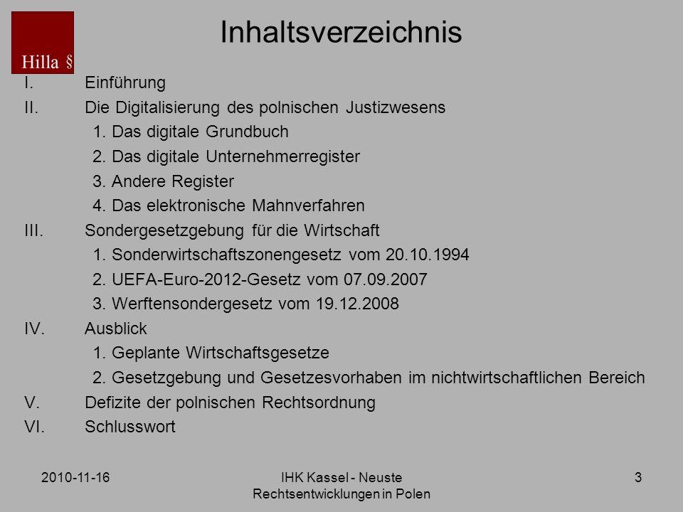 2010-11-16IHK Kassel - Neuste Rechtsentwicklungen in Polen 3 Inhaltsverzeichnis I.Einführung II.Die Digitalisierung des polnischen Justizwesens 1. Das