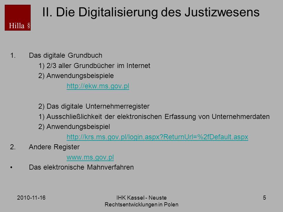 2010-11-16IHK Kassel - Neuste Rechtsentwicklungen in Polen 5 II. Die Digitalisierung des Justizwesens 1.Das digitale Grundbuch 1) 2/3 aller Grundbüche