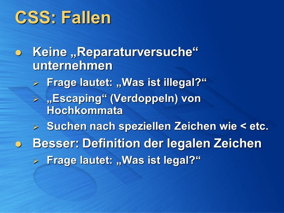 CSS: Fallen Keine Reparaturversuche unternehmen Keine Reparaturversuche unternehmen Frage lautet: Was ist illegal.