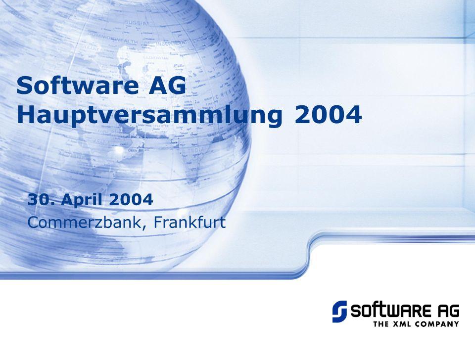 Software AG Hauptversammlung 2004 30. April 2004 Commerzbank, Frankfurt
