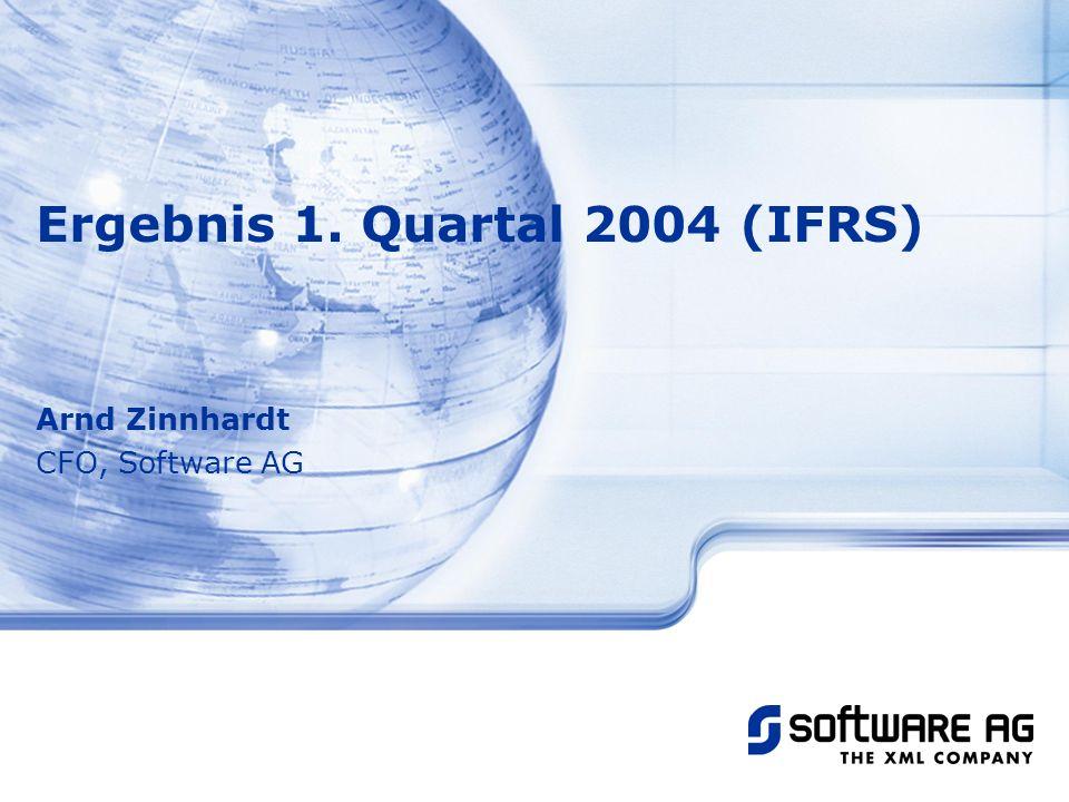 Arnd Zinnhardt CFO, Software AG Ergebnis 1. Quartal 2004 (IFRS)