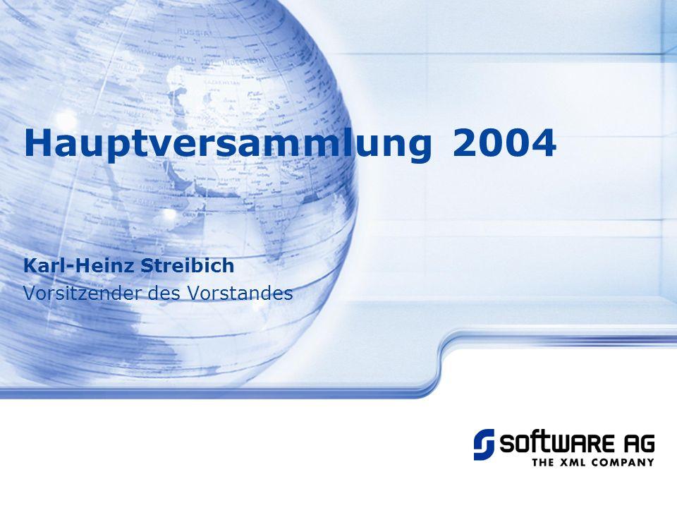 Hauptversammlung 2004 Karl-Heinz Streibich Vorsitzender des Vorstandes