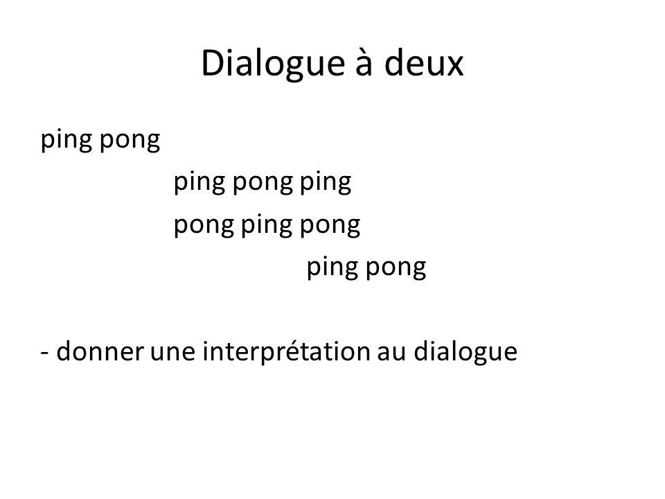 Dialogue à deux ping pong ping pong ping pong ping pong ping pong - donner une interprétation au dialogue