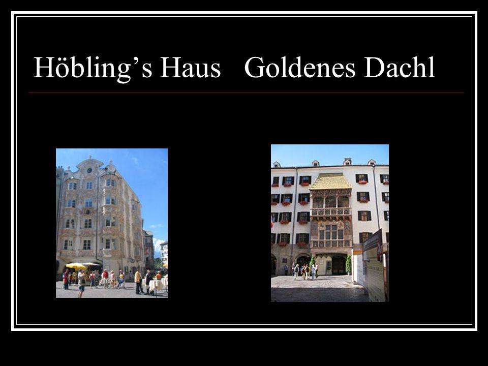 Höblings Haus Goldenes Dachl