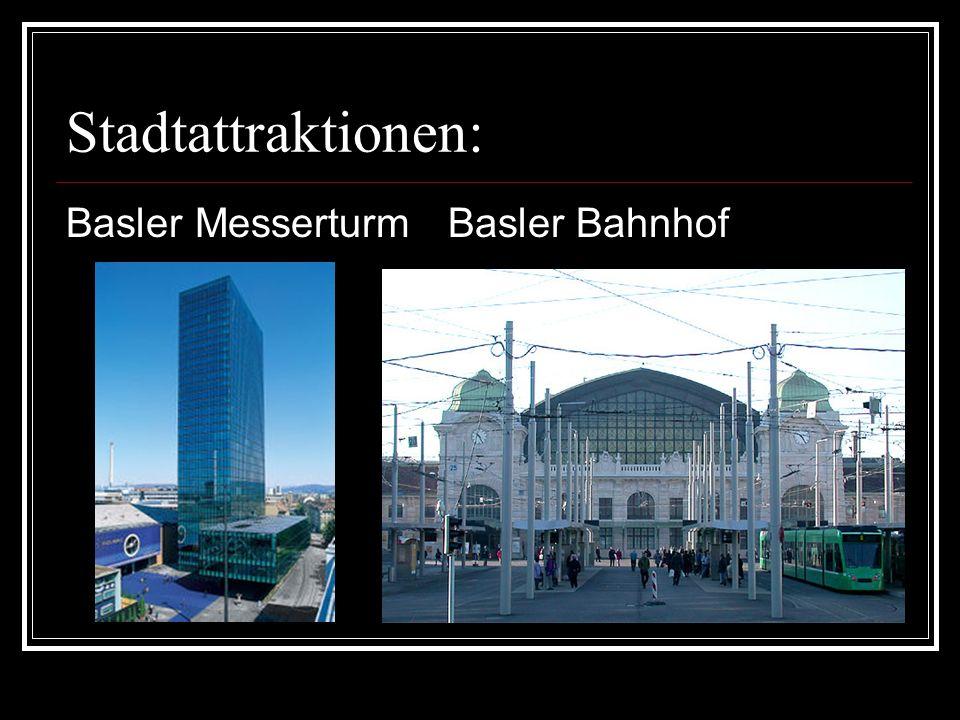 Stadtattraktionen: Basler Messerturm Basler Bahnhof