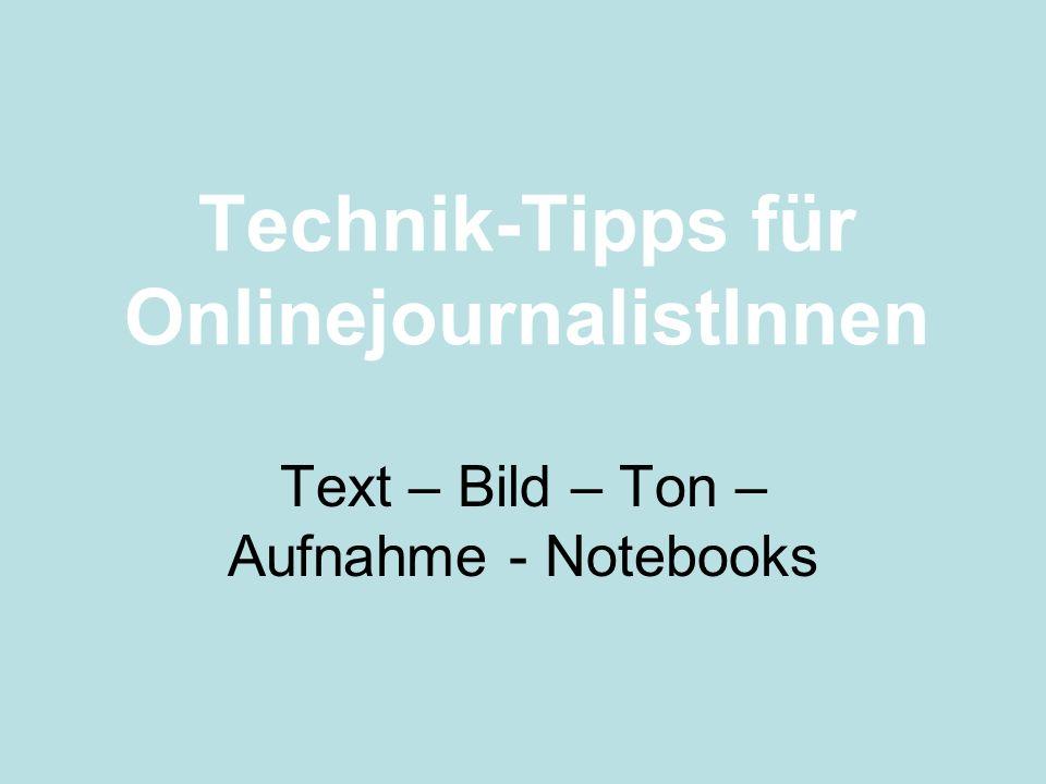 Technik-Tipps für OnlinejournalistInnen Text – Bild – Ton – Aufnahme - Notebooks