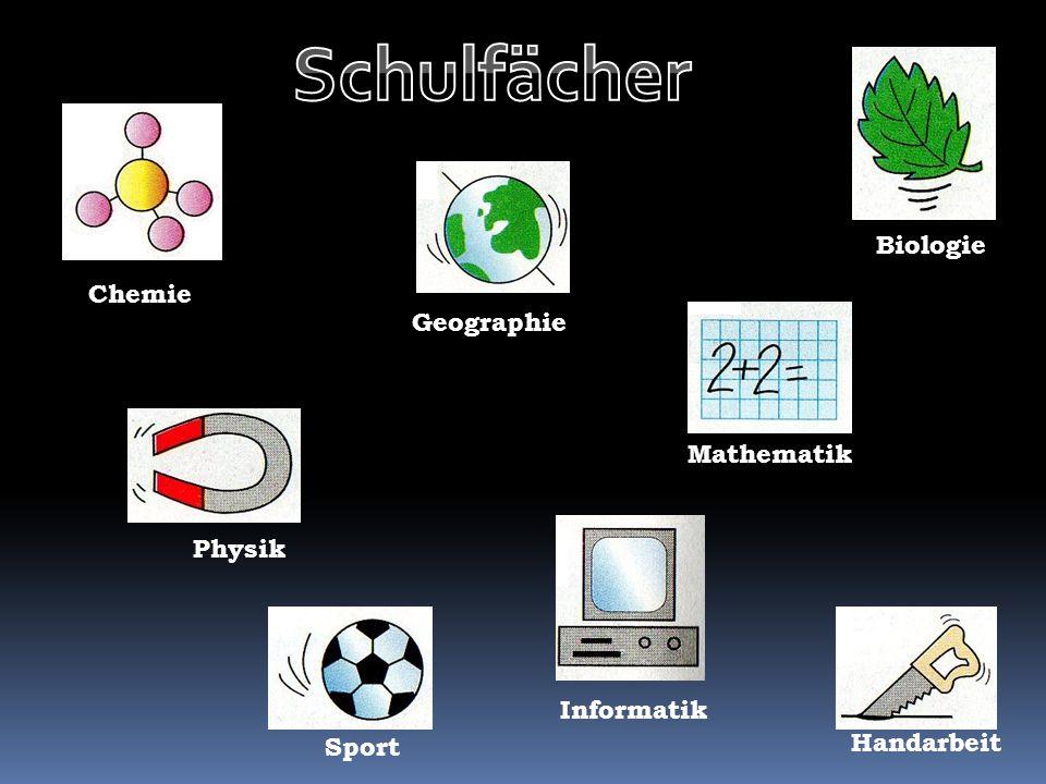 Geographie Biologie Chemie Mathematik Handarbeit Physik Sport Informatik K.K.