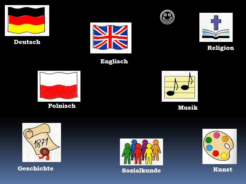 Deutsch Sozialkunde Geschichte Kunst Musik Polnisch Englisch Religion K.K.