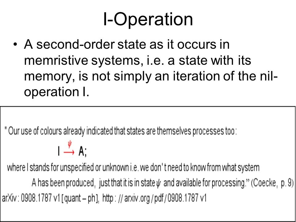 I-Operation A second-order state as it occurs in memristive systems, i.e. a state with its memory, is not simply an iteration of the nil- operation I.