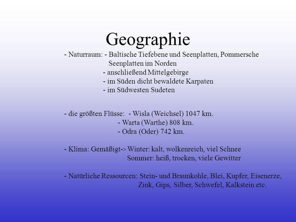 Geographie - Naturraum: - Baltische Tiefebene und Seenplatten, Pommersche Seenplatten im Norden - anschließend Mittelgebirge - im Süden dicht bewaldet