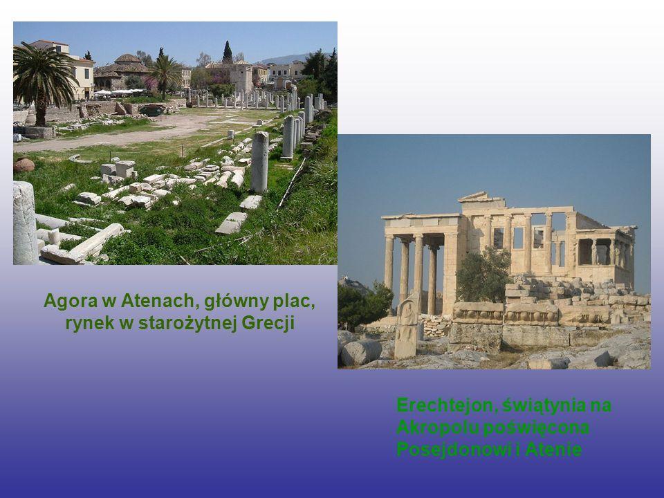 Agora w Atenach, główny plac, rynek w starożytnej Grecji Erechtejon, świątynia na Akropolu poświęcona Posejdonowi i Atenie