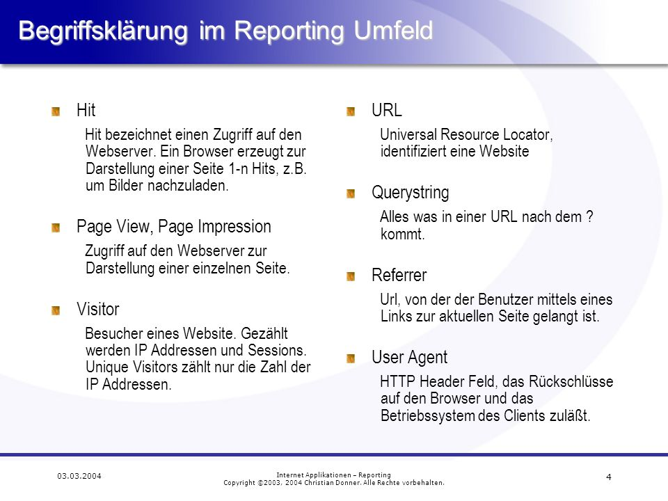 5 03.03.2004 Internet Applikationen – Reporting Copyright ©2003, 2004 Christian Donner.