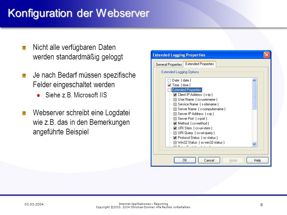 9 03.03.2004 Internet Applikationen – Reporting Copyright ©2003, 2004 Christian Donner.