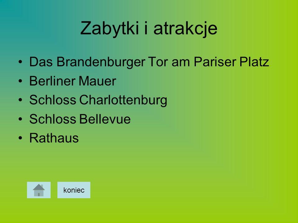 Zabytki i atrakcje Das Brandenburger Tor am Pariser Platz Berliner Mauer Schloss Charlottenburg Schloss Bellevue Rathaus koniec