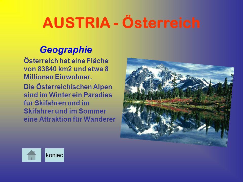 AUSTRIA - Österreich Geographie Österreich hat eine Fläche von 83840 km2 und etwa 8 Millionen Einwohner. Die Österreichischen Alpen sind im Winter ein