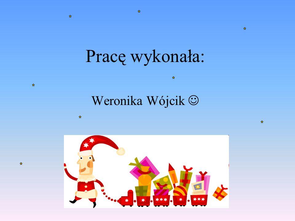 Pracę wykonała: Weronika Wójcik