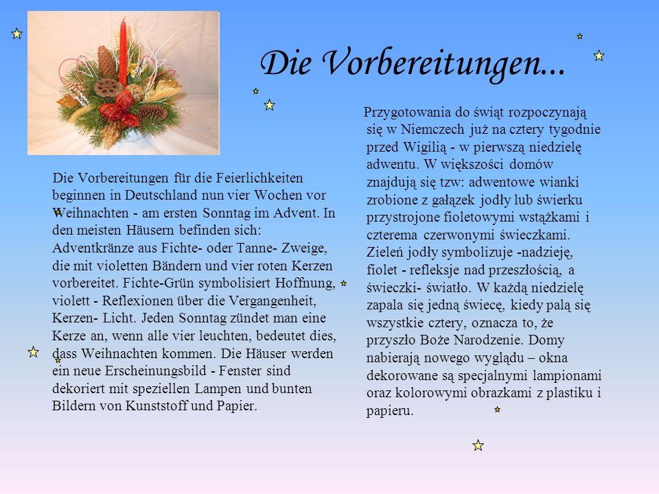 Die Vorbereitungen... Die Vorbereitungen für die Feierlichkeiten beginnen in Deutschland nun vier Wochen vor Weihnachten - am ersten Sonntag im Advent