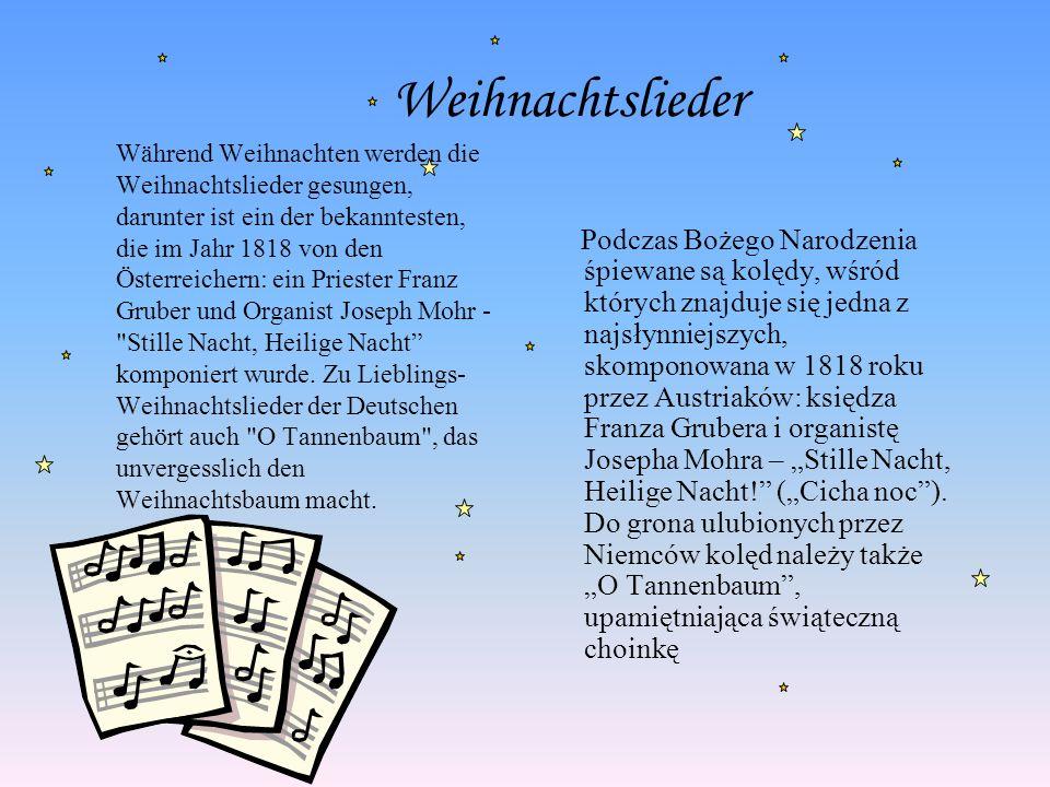 Weihnachtslieder Während Weihnachten werden die Weihnachtslieder gesungen, darunter ist ein der bekanntesten, die im Jahr 1818 von den Österreichern:
