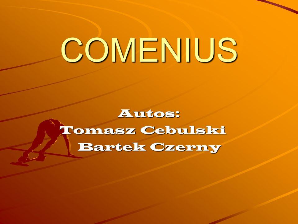 COMENIUS Autos: Tomasz Cebulski Bartek Czerny