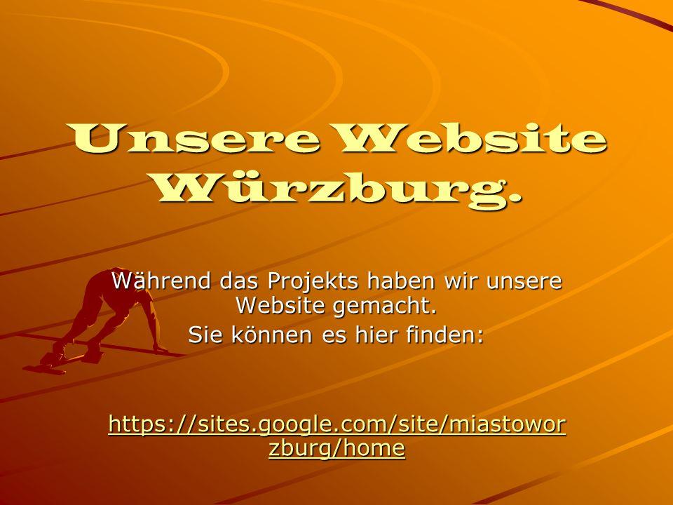 Unsere Website Würzburg. Während das Projekts haben wir unsere Website gemacht. Sie können es hier finden: https://sites.google.com/site/miastowor zbu