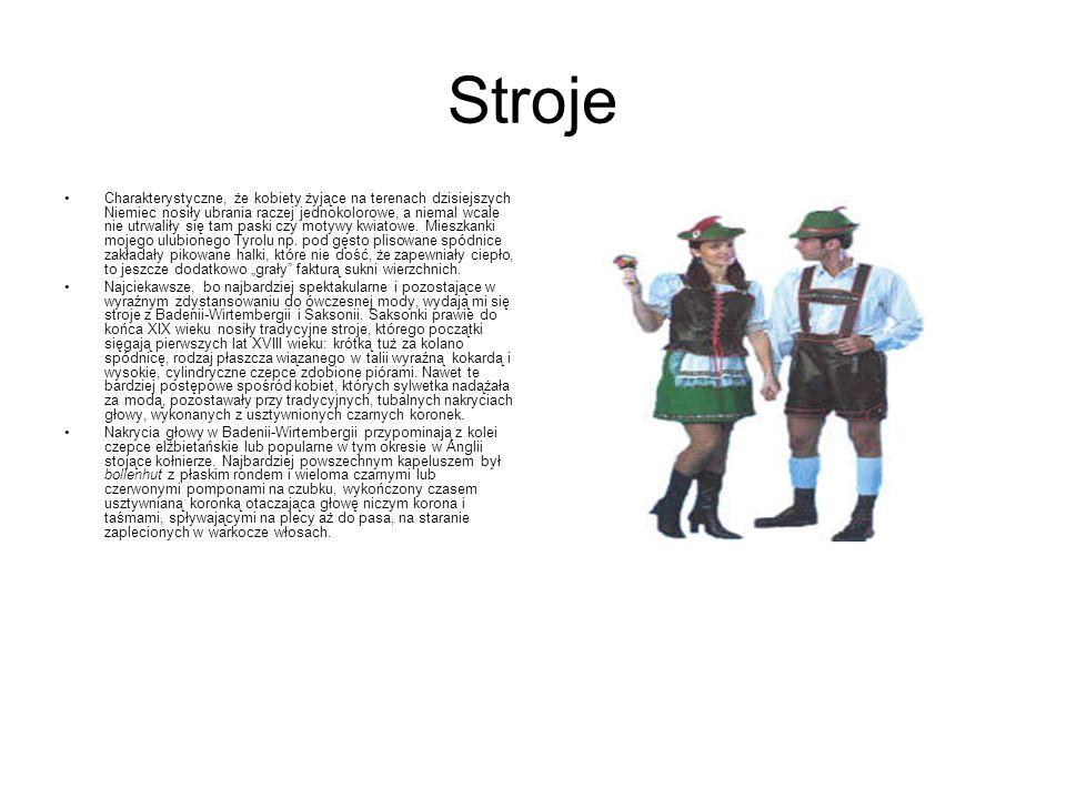 Stroje Charakterystyczne, że kobiety żyjące na terenach dzisiejszych Niemiec nosiły ubrania raczej jednokolorowe, a niemal wcale nie utrwaliły się tam