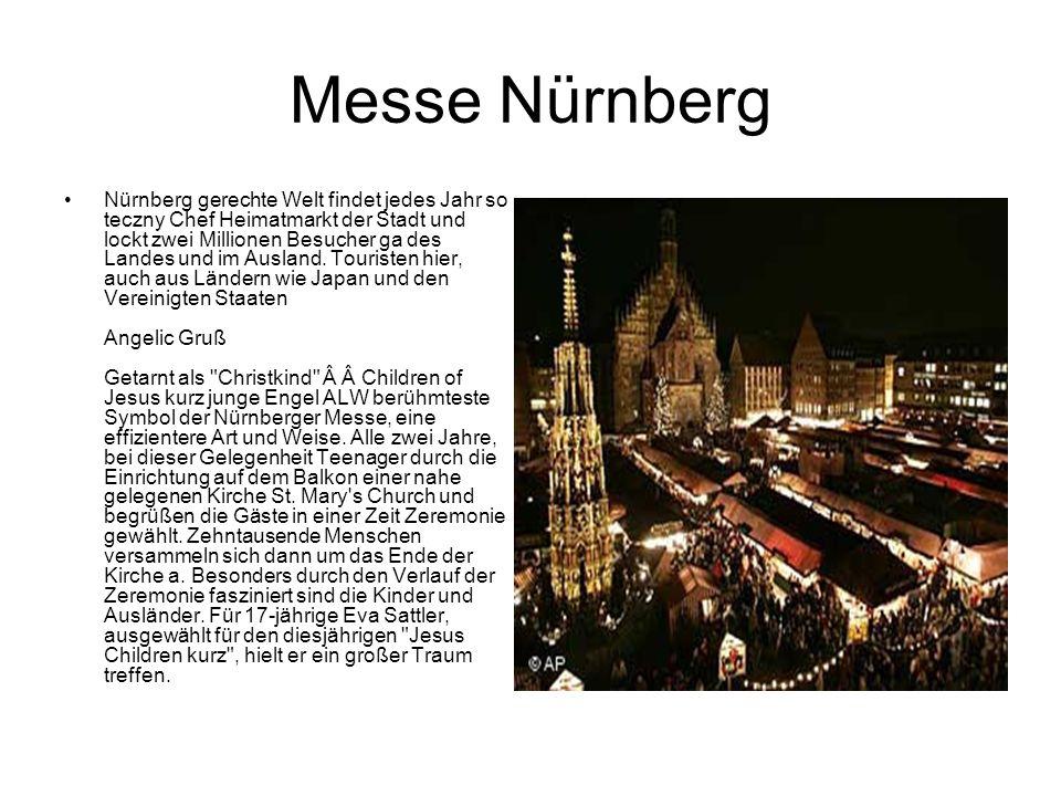 Messe Nürnberg Nürnberg gerechte Welt findet jedes Jahr so teczny Chef Heimatmarkt der Stadt und lockt zwei Millionen Besucher ga des Landes und im Au