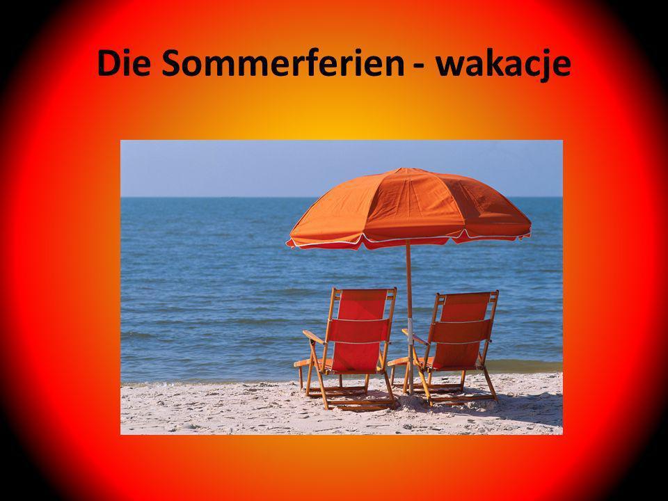 Die Sommerferien - wakacje