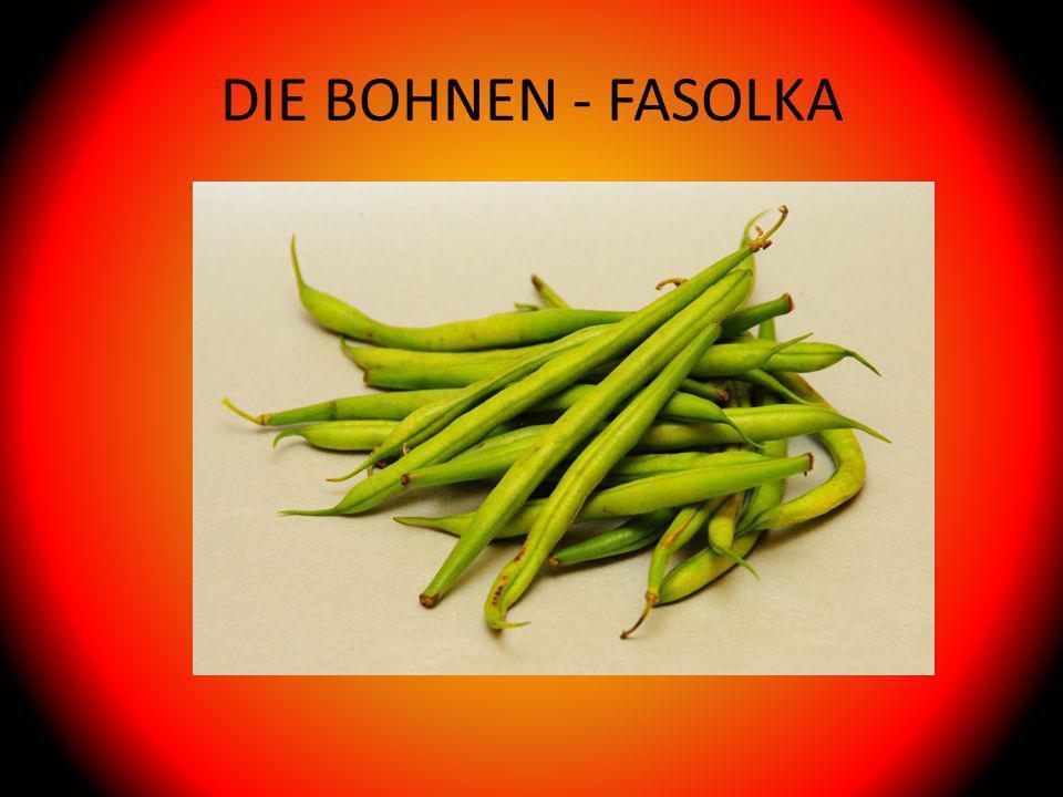 DIE BOHNEN - FASOLKA