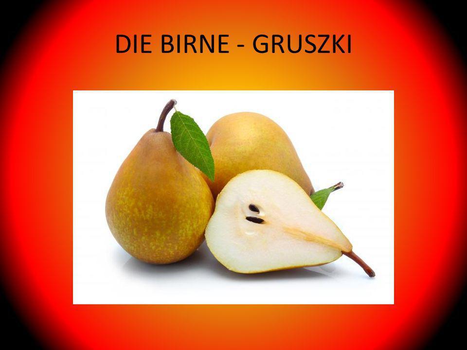 DIE BIRNE - GRUSZKI