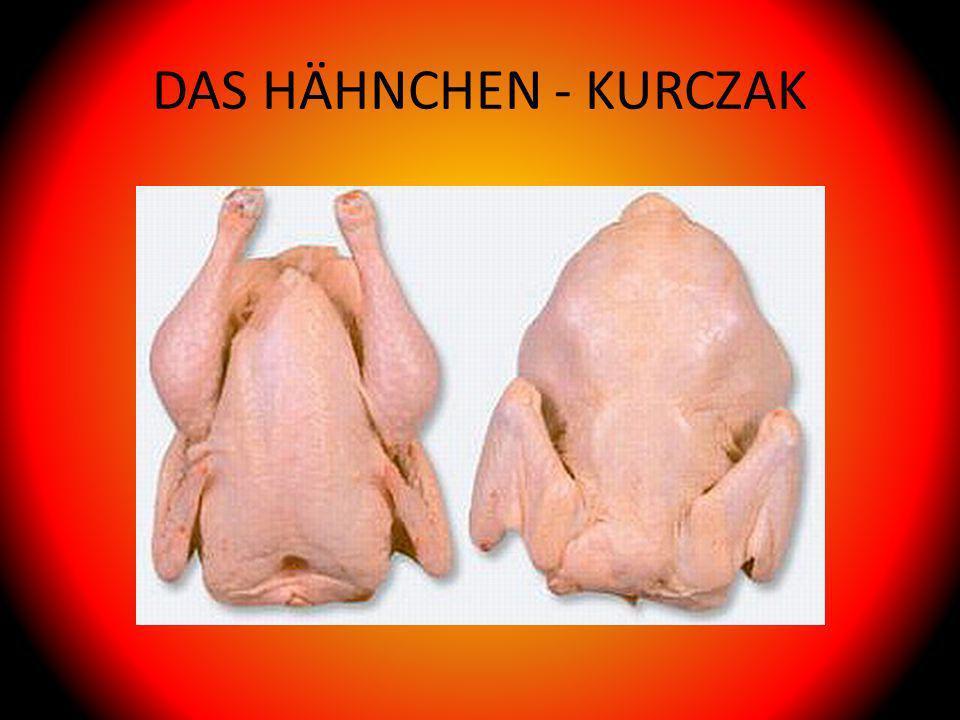 DAS HÄHNCHEN - KURCZAK