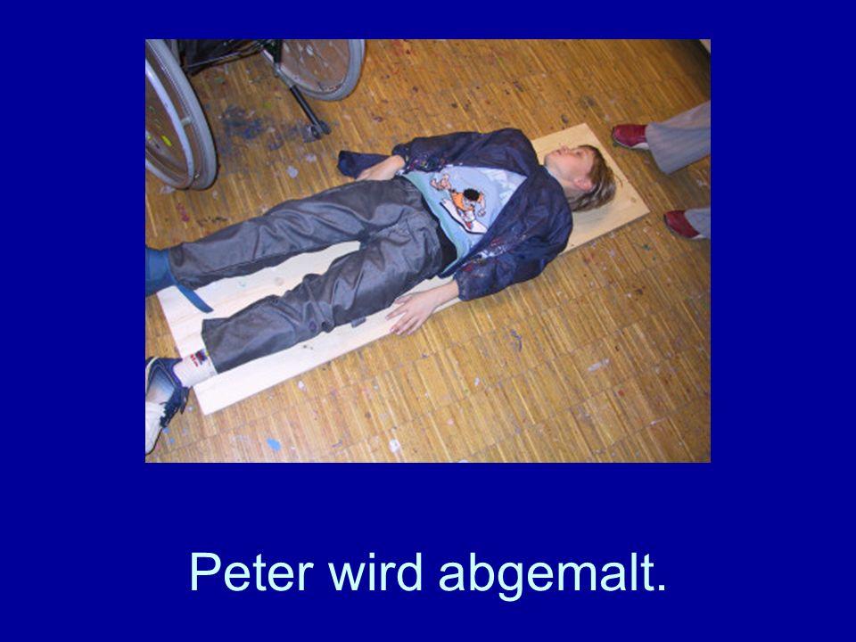 Peter wird abgemalt.