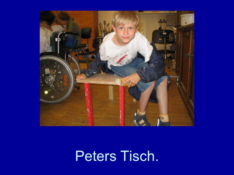 Peters Tisch.