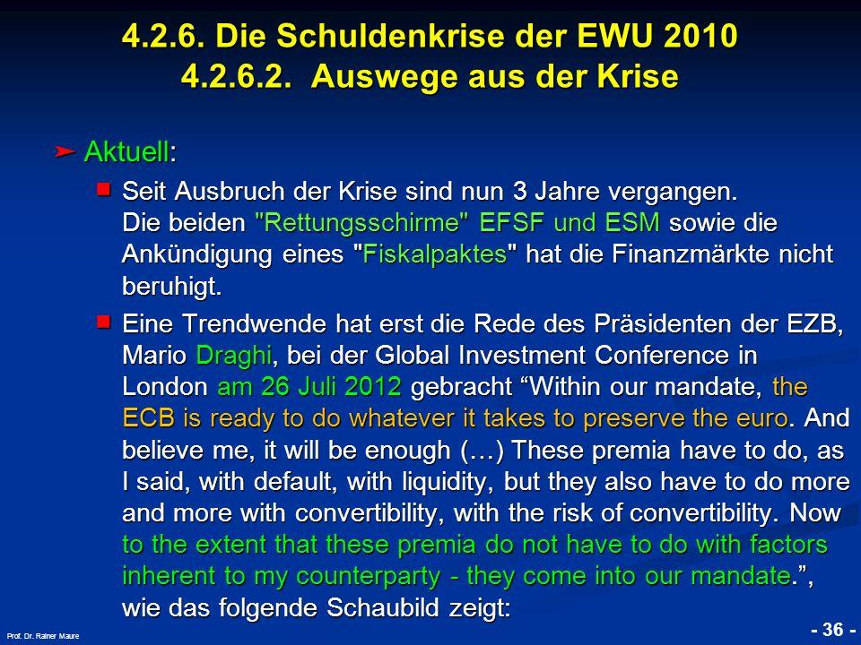 © RAINER MAURER, Pforzheim - 36 - Prof. Dr. Rainer Maure Aktuell: Aktuell: Seit Ausbruch der Krise sind nun 3 Jahre vergangen. Die beiden
