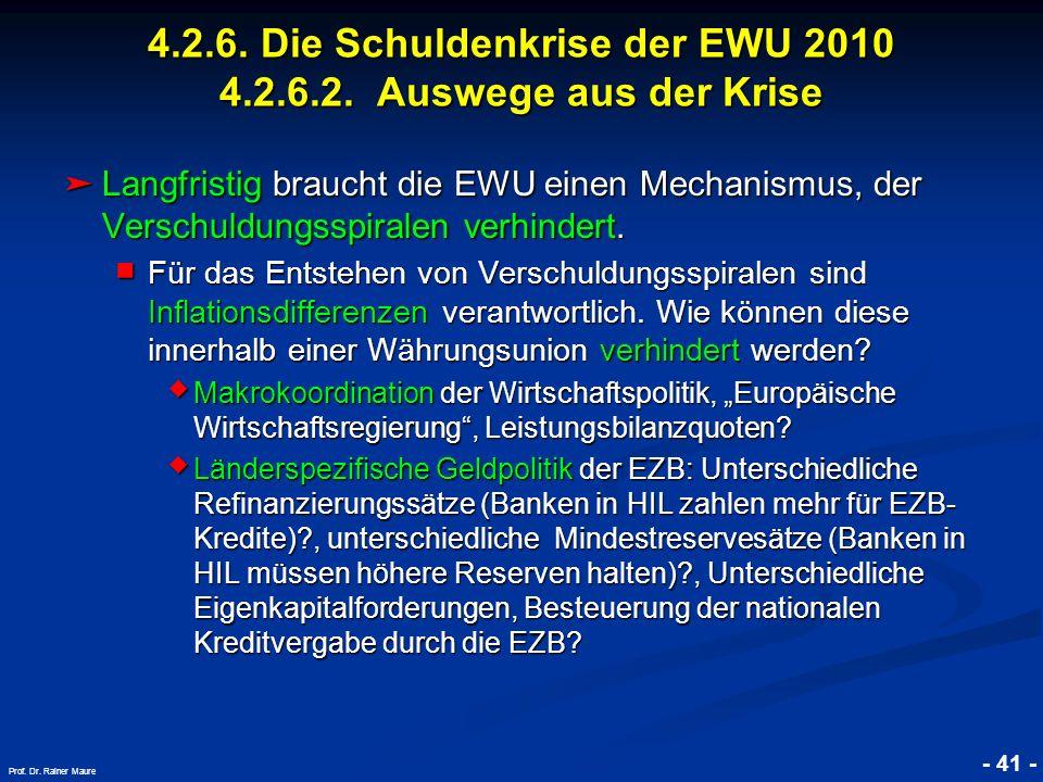 © RAINER MAURER, Pforzheim - 41 - Prof. Dr. Rainer Maure Langfristig braucht die EWU einen Mechanismus, der Verschuldungsspiralen verhindert. Langfris