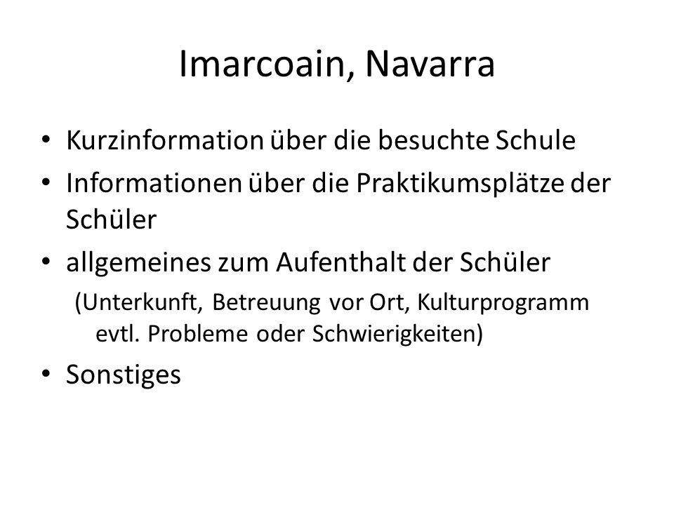 Imarcoain, Navarra Kurzinformation über die besuchte Schule Informationen über die Praktikumsplätze der Schüler allgemeines zum Aufenthalt der Schüler