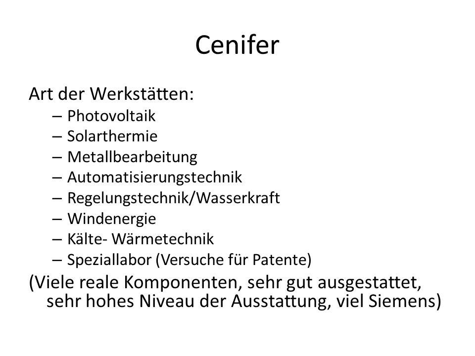Cenifer Art der Werkstätten: – Photovoltaik – Solarthermie – Metallbearbeitung – Automatisierungstechnik – Regelungstechnik/Wasserkraft – Windenergie