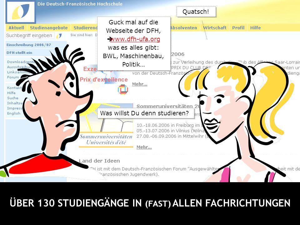 ÜBER 130 STUDIENGÄNGE IN (FAST) ALLEN FACHRICHTUNGEN Quatsch.