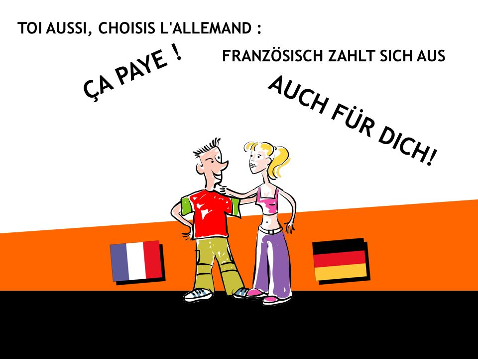 Donc, quand moi, j suis en Allemagne, les Allemands viennent en France .
