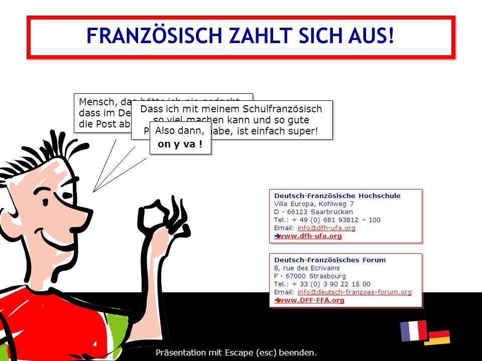 FRANZÖSISCH ZAHLT SICH AUS.Präsentation mit Escape (esc) beenden.