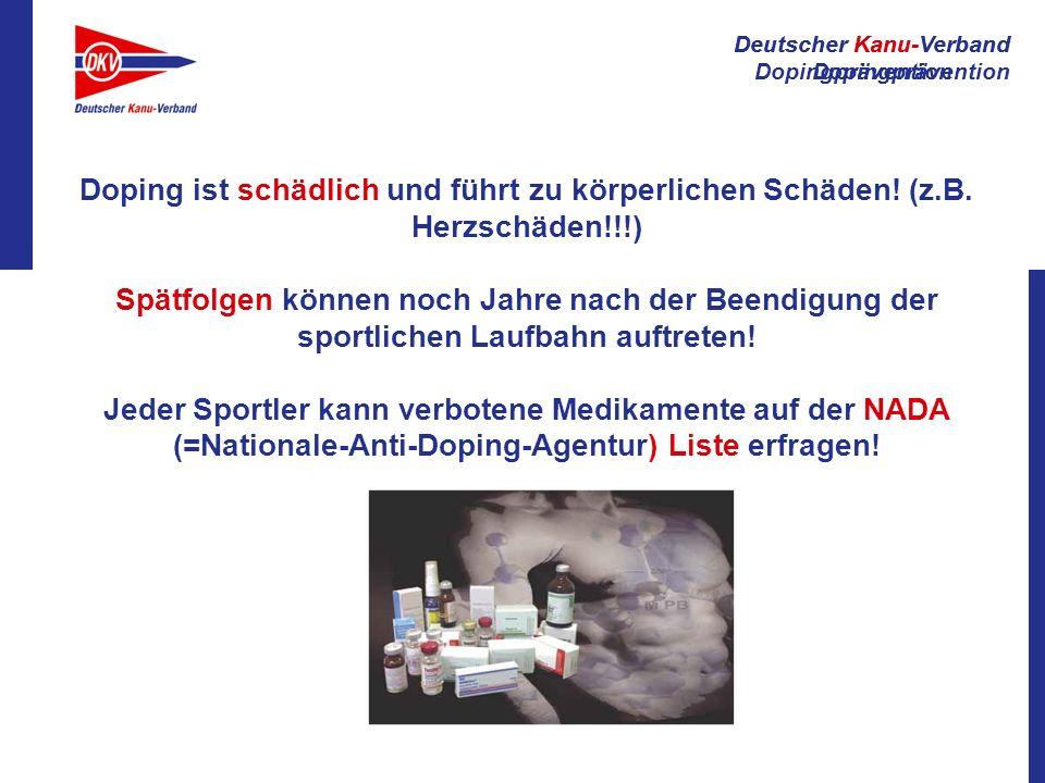 Deutscher Kanu-Verband Dopingprävention Deutscher Kanu-Verband Dopingprävention Doping ist schädlich und führt zu körperlichen Schäden! (z.B. Herzschä