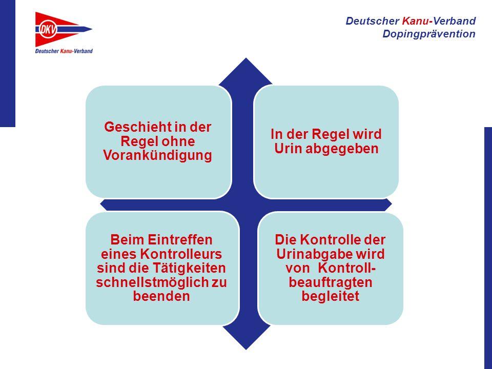 Deutscher Kanu-Verband Dopingprävention Geschieht in der Regel ohne Vorankündigung In der Regel wird Urin abgegeben Beim Eintreffen eines Kontrolleurs