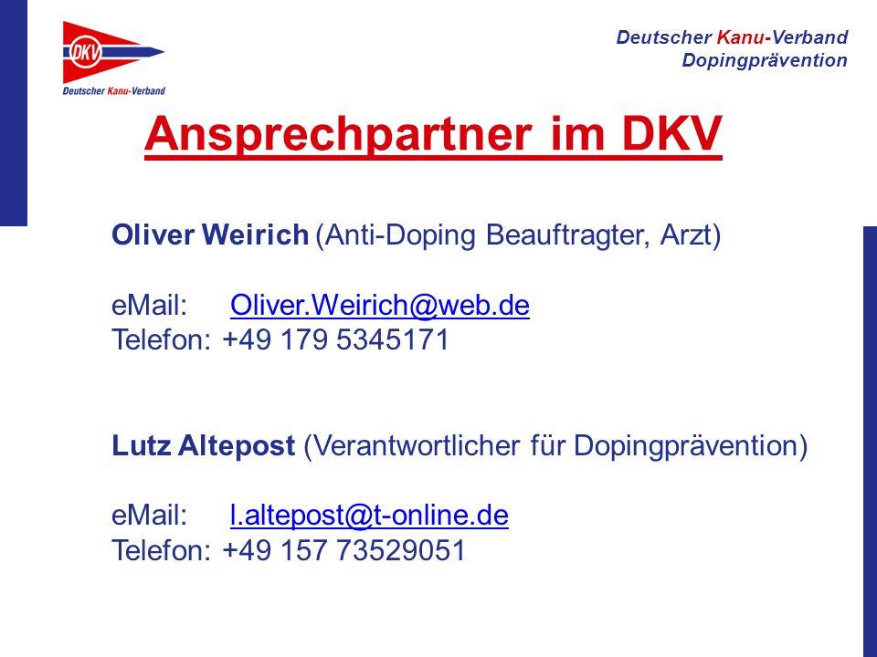 Deutscher Kanu-Verband Dopingprävention Ansprechpartner im DKV Oliver Weirich (Anti-Doping Beauftragter, Arzt) eMail: Oliver.Weirich@web.deOliver.Weir