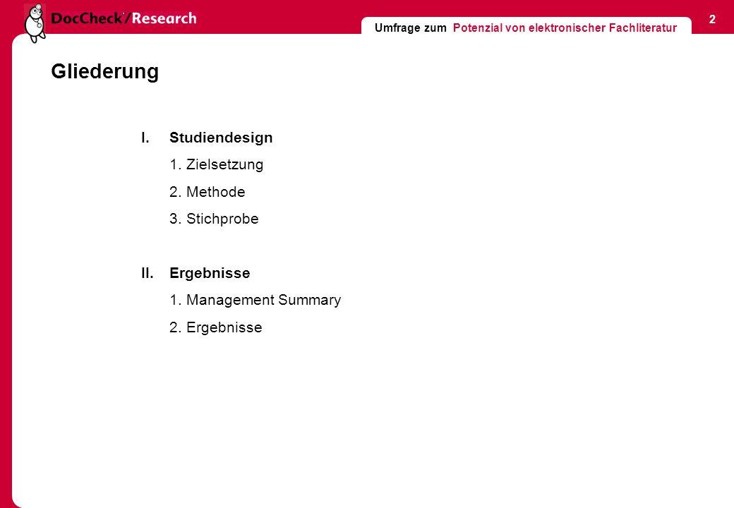 Umfrage zum Potenzial von elektronischer Fachliteratur 3 I.Studiendesign 1.